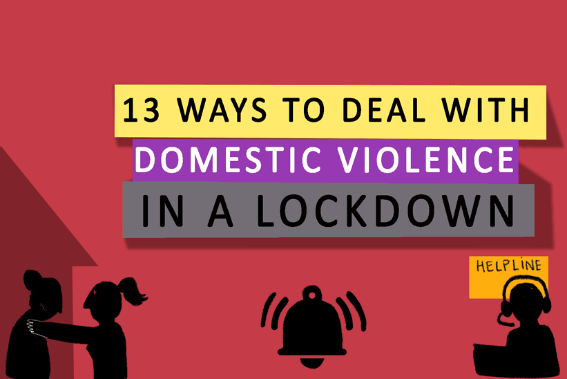 13 ways to deal with domestic violence in a lockdown